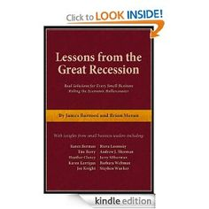 Lessons from the Great Recession: Real Solutions for Every Small Business Riding the Economic Rollercoaster: James Barrood, Brian Moran