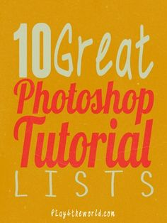 10 Great Photoshop Tutorial Lists - Play4TheWorld.com