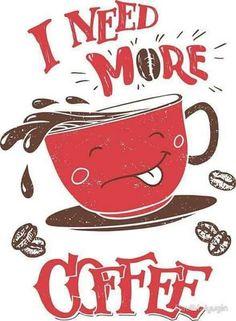 I need more coffee