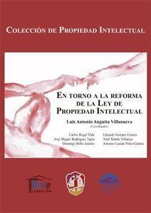 En torno a la reforma de la ley de propiedad intelectual / Luis Antonio Anguita Villanueva (coordinador) ; Carlos Rogel Vide... [et al.]. Madrid : Reus : Fundación AISGE, 2013. 9788429017571