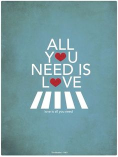 """""""All you need is love. Love is all you need."""" - The Beatles lyrics Beatles Quotes, Beatles Lyrics, Beatles Love, Les Beatles, Love Song Quotes, Lyric Quotes, Music Lyrics, Best Quotes, Inspirational Song Quotes"""