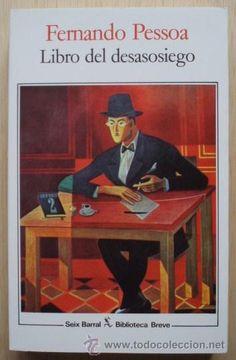 """Un libro tan inquietante como los tiempos que vivimos: """"Libro del desasosiego"""" de Fernando Pessoa."""
