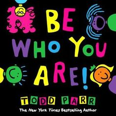 Picture Book: Todd Parr's latest book with a positive message for kids of all ages. R1 and older.