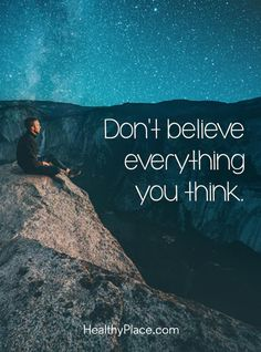 # healthyplacecom on Mental Health and Mental Illness Quote on mental health: Dont believe everything you think. Quote on mental health: Dont believe everything you think. Inspirational Quotes About Success, Success Quotes, Positive Quotes, Motivational Quotes, Life Quotes, Calm Quotes, Reality Quotes, Quotes Quotes, Qoutes