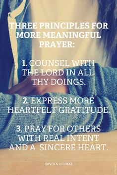 Three principles for more meaningful prayer. #LDS