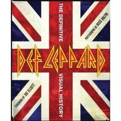 Buy Def Leppard: The Definitive Visual History by Joe Elliott, Ross Halfin and Read this Book on Kobo's Free Apps. Discover Kobo's Vast Collection of Ebooks and Audiobooks Today - Over 4 Million Titles! Def Leppard, Hair Metal Bands, 80s Hair Bands, Metal Hair, Rock And Roll Bands, Rock N Roll, Heavy Metal, Black Metal, Rick Savage