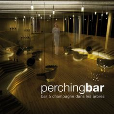 Perching Bar, near Epernay. Bar in a treehouse!