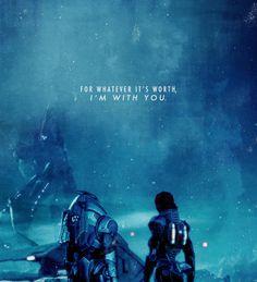 Commander Shepard + Garrus Vakarian: For whatever it's worth, I'm with you. #masseffect #shakarian