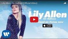 Watch: Lily Allen - Air Balloon See lyrics here: http://lilyallen-lyrics.blogspot.com/2016/05/air-balloon-lyrics-lily-allen.html #lyricsdome
