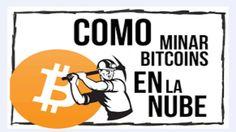 Como Minar Bitcoin en la Nube GRATIS