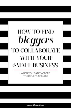 How to find bloggers to collaborate with your small business - for new brands who can't afford to hire a PR agency for blogger outreach, this blog post has tips for finding the right bloggers to partner with and other important things your should know when pitching bloggers!