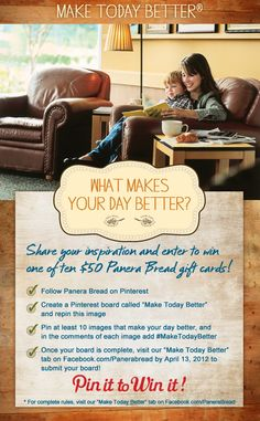 What makes your day better? Create a board that shares your inspiration for a chance to win a Panera Bread gift card. For rules and to submit your board, visit http://on.fb.me/Hg3Yym. #MakeTodayBetter