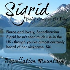 Fierce and lovely, this Scandi import is rare in the US. But Sigrid's nickname, Siri, is a household name.