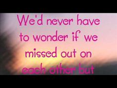 Colbie Caillat - Realize Lyrics I would love to sing this song with you!