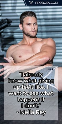 """""""I already know what #giving up feels like. I want to see what happens if I don't."""" - Neila Rey https://www.probody.com/ #Fitness #Body #Lifestyle"""