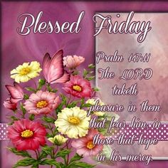 Blessed Friday, Psalm 147:11