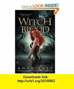 Witch Blood (Elemental Witches, Book 2) Anya Bast , ISBN-10: 0425220435  ,  , ASIN: B0044KMX98 , tutorials , pdf , ebook , torrent , downloads , rapidshare , filesonic , hotfile , megaupload , fileserve