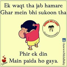 When I was born:ghar ka pehla bacha hai ye to pari hai pari Ab:oho.aa ki kehta si me😂 Best Funny Jokes, Funny School Jokes, Crazy Funny Memes, Really Funny Memes, Funny Facts, Funny Attitude Quotes, Funny True Quotes, Funny Thoughts, Shinchan Quotes
