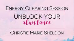 CLEARING ENERGY FIELD FOR ABUNDANCE  / CLEARING LIMITING BELIEFS