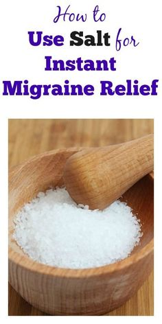 How to Use Salt for Instant Migraine Relief. Just take a glass of lemon juice with a high concentration of Himalayan crystal salt and drink it. It works like magic!