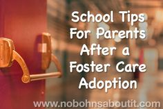 School Tips For Parents After a Foster Care Adoption