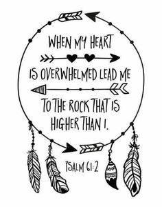 Bible Verse Print -When my heart is overwhelmed lead me to the rock that is higher than I. Psalm It is true, we often find ourselves overwhelmed with everyday life things. Trying hard for Bible Verses Quotes, Bible Scriptures, Me Quotes, Bible Verse Tattoos, Faith Bible Verses, God Quotes Tattoos, Positive Bible Verses, Upset Quotes, Bible Verses For Hard Times