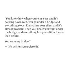 You were my bridge