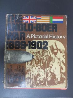 THE ANGLO-BOER WAR 1899-1902 A Pictorial history