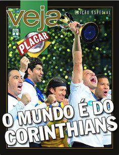 """Sport Club Corinthians Paulista - Em comemoração à conquista do Corinthians no Mundial, a revista Veja lançou uma edição especial em parceria com a Placar chamada """"Corinthians no Mundial de Clubes""""."""