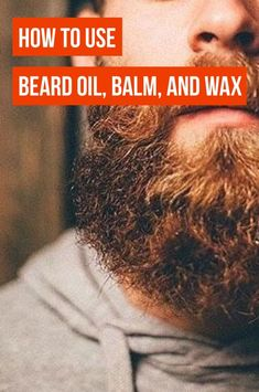 If you're wondering what to get and where to get it, you're in luck! We've rounded up everything you need to know about how to use beard oil, balm, and wax. Diy Beard Oil, Best Beard Oil, Beard Wax, Beard Oil And Balm, Beard Grooming Styles, Male Grooming, Best Hair Trimmer, Mustache Wax, Moustache