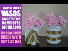 Faça você mesmo: potes decorativos :: DIY decorative vases with recycled...