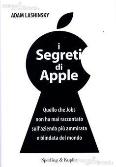I Segreti di Apple - Adam Lashinsky