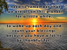 Be thankful for each and every day