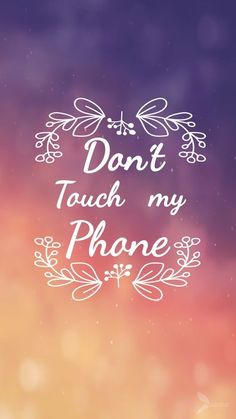 Wallpaper don`t touch my phone on We Heart It Wallpaper colours, don´t touch my phone, and leaves image Lock Screen Wallpaper Iphone, Disney Phone Wallpaper, Cute Wallpaper For Phone, Emoji Wallpaper, Iphone Background Wallpaper, Locked Wallpaper, Cellphone Wallpaper, Phone Backgrounds, Wallpaper Samsung