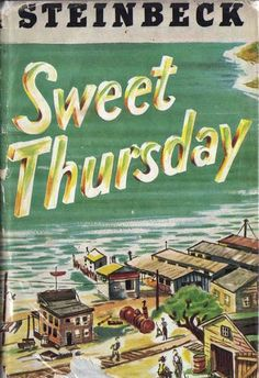 Sweet Thurday by John Steinbeck. This is the follow up to Cannery Row and one of my very favourite books.