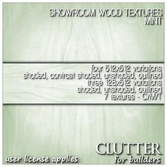 Showroom Mint Wood Textures Version v1. This rich wood finish comes in two sizes, 128x512 and 512x512 - both sizes come shaded, unshaded, and outlined. The 512x512's also come with a contrast shaded option. Seven textures in all! Available at Clutter for Builders in Second Life. User license applies.