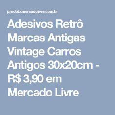 Adesivos Retrô Marcas Antigas Vintage Carros Antigos 30x20cm - R  3 533d5c66101e5