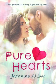 Title: ♥ Pure Hearts ♥ Author: Jeannine Allison Genre: Contemporary Romance Release Date: June 2017 She gave me her kidney. I gave her my heart… Nicholas Blake learned a long time ago… World Of Books, My Books, Romantic Love Photos, Word F, Romance, Long Time Ago, Book Cover Design, My Heart, Give It To Me