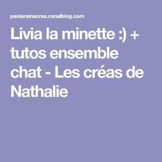 Livia la minette :) + tutos ensemble chat - Les créas de Nathalie