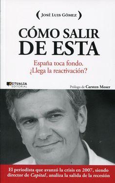 O xornalista José Luis Gómez presenta o seu último libro, Cómo salir de esta, na Deputación o 31 de xaneiro ás 19:30 horas