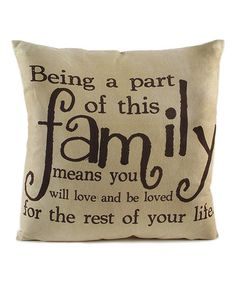 'Being Part of Family' Throw Pillow by Blossom Bucket #zulily #zulilyfinds