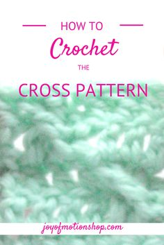 "Learn one of Joy of Motions favorite crochet stitches. The ""Cross Pattern"". This is a lovely stitch that makes a amazing textured result. Learn it today!"