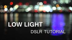 DSLR Tutorial: How to shoot in Low Light (at night) & how to reduce noise!