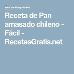 Receta de Pan amasado chileno - Fácil - RecetasGratis.net