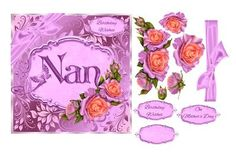 Birthday or Mother's Day card for Nan with decoupage roses by Julie Hassall A beautiful card with a central plaque which is adorned with a layered arrangement of roses. It is a fairly easy card to make and looks really impressive . A choice of sentiments makes it more versatile. It fits an 8x8