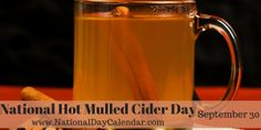 National Hot Mulled Cider Day Fall welcomes warm mugs of mulled cider wrap our chilled hand around. Recipe For I Don't Know, October 31 Halloween, National Day Calendar, Cooking Websites, What Day Is It, Chewing Gum, Recipe Box, My Recipes, 30th