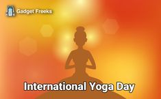 International Yoga Day Images, GIF, Wallpapers, HD Pics & Photos for June 2019 [World Yoga Day] International Yoga Day Images, Happy Yoga Day, World Yoga Day, United Nations General Assembly, Yoga Pictures, Day Wishes, Yoga Benefits, Best Yoga, Peace Of Mind