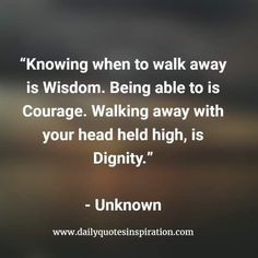 Knowing When To Walk Away Is Wisdom Http://itz My.com