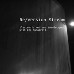 Re/Version Stream (04) by Re/Version Stream for nachtplan, via SoundCloud