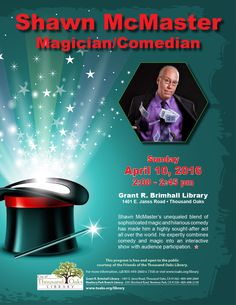 The Thousand Oaks Library presents: Shawn McMaster Magician/Comedian. Sunday, April 2016 at Grant R. Brimhall Library, 1401 E. Janss Road, Thousand Oaks, CA. This program is free and open to the public courtesy of the Friends of the Thousand Oaks Library. April 10, All Over The World, The Magicians, Comedians, Acting, Comedy, Sunday, Public, Presents